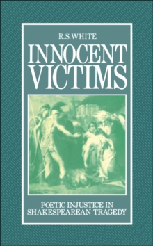 Innocent Victims : Poetic Injustice in Shakespearean Tragedy, PDF eBook