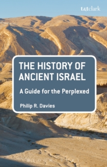 The History of Ancient Israel: A Guide for the Perplexed, Paperback / softback Book