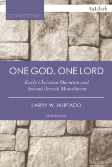 One God, One Lord : Early Christian Devotion and Ancient Jewish Monotheism, PDF eBook
