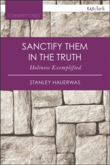 Sanctify them in the Truth : Holiness Exemplified, Paperback / softback Book