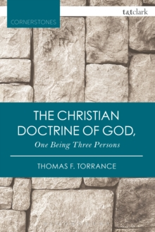 The Christian Doctrine of God, One Being Three Persons, PDF eBook