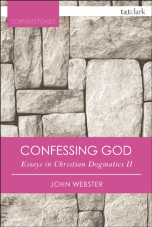 Confessing God : Essays in Christian Dogmatics II, PDF eBook