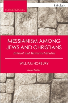 Messianism Among Jews and Christians : Biblical and Historical Studies, Paperback Book