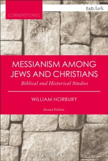 Messianism Among Jews and Christians : Biblical and Historical Studies, PDF eBook