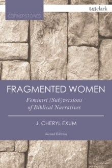 Fragmented Women : Feminist (Sub)versions of Biblical Narratives, Paperback / softback Book