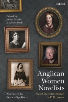 Anglican Women Novelists : From Charlotte Bront  to P.D. James, PDF eBook