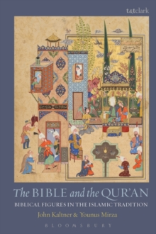 The Bible and the Qur'an : Biblical Figures in the Islamic Tradition, Paperback Book