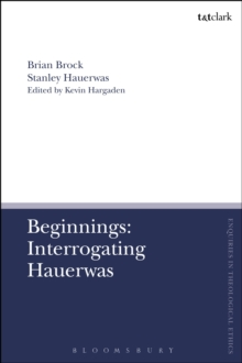 Beginnings: Interrogating Hauerwas, PDF eBook