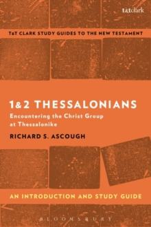 1 & 2 Thessalonians: An Introduction and Study Guide : Encountering the Christ Group at Thessalonike, Paperback Book