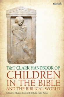 T&T Clark Handbook of Children in the Bible and the Biblical World, PDF eBook
