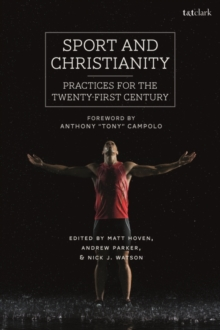Sport and Christianity : Practices for the Twenty-First Century, EPUB eBook