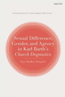 Sexual Difference, Gender, and Agency in Karl Barth's Church Dogmatics, EPUB eBook
