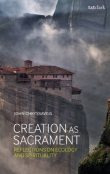Creation as Sacrament : Reflections on Ecology and Spirituality, Paperback / softback Book
