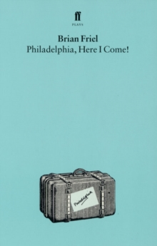 Philadelphia, Here I Come, Paperback / softback Book