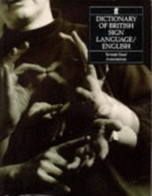 Dictionary of British Sign Language : Compiled by the British Deaf Association, Paperback Book