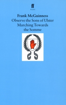 Observe the Sons of Ulster Marching Towards the Somme, Paperback Book