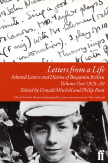 Letters from a Life Vol 1: 1923-39 : Selected Letters and Diaries of Benjamin Britten, Paperback / softback Book