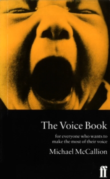 The Voice Book : For Everyone Who Wants to Make the Most of Their Voice, Paperback Book
