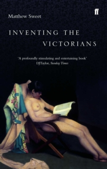 Inventing the Victorians, Paperback Book