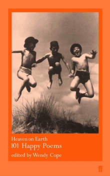 Heaven on Earth : 101 Happy Poems, Paperback Book