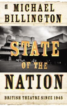 State of the Nation : British Theatre Since 1945, Paperback Book
