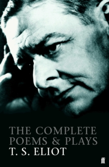 The Complete Poems and Plays of T. S. Eliot, Paperback / softback Book