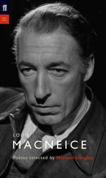 Louis Macneice : Poems Selected by Michael Longley, Paperback Book