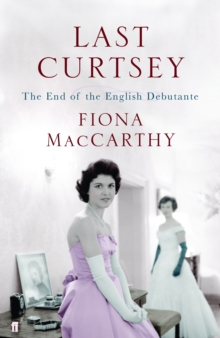 Last Curtsey : The End of the Debutantes, Paperback / softback Book