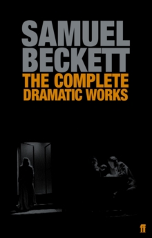The Complete Dramatic Works of Samuel Beckett, Paperback Book