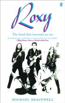 Re-make/Re-model : Art, Pop, Fashion and the making of Roxy Music, 1953-1972, Paperback / softback Book