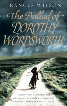 The Ballad of Dorothy Wordsworth, Paperback / softback Book