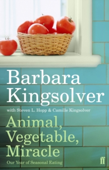 Animal, Vegetable, Miracle : Our Year of Seasonal Eating, Paperback / softback Book