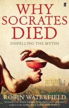 Why Socrates Died : Dispelling the Myths, Paperback / softback Book