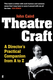 Theatre Craft : A Director's Practical Companion from A to Z, Paperback Book