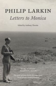 Philip Larkin: Letters to Monica, Paperback / softback Book