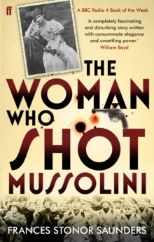 The Woman Who Shot Mussolini, Paperback / softback Book