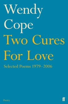 Two Cures for Love : Selected Poems 1979-2006, Paperback Book