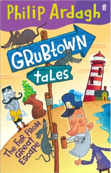 The Far from Great Escape : Grubtown Tales Book 3, Paperback Book