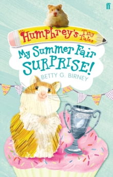 Humphrey'S Tiny Tales 2: My Summer Fair Surprise!, Paperback Book