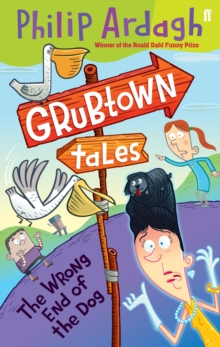 The Wrong End of the Dog : Grubtown Tales Book 4, Paperback Book