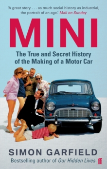 MINI: The True and Secret History of the Making of a Motor Car, Paperback / softback Book