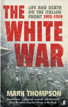 The White War : Life and Death on the Italian Front, 1915-1919, EPUB eBook