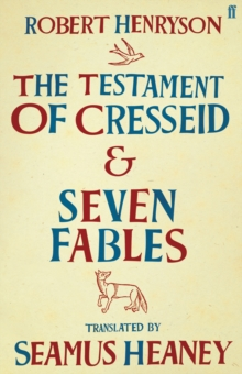 The Testament of Cresseid & Seven Fables : Translated by Seamus Heaney, EPUB eBook