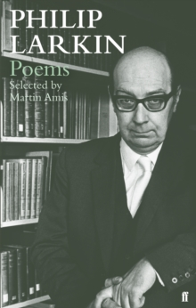 Philip Larkin Poems : Selected by Martin Amis, Paperback / softback Book