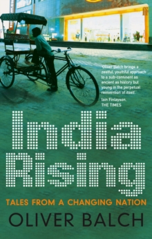 India Rising : Tales from a Changing Nation, Paperback Book