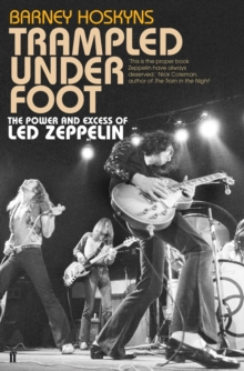 Trampled Under Foot : The Power and Excess of Led Zeppelin, EPUB eBook