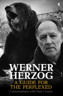 Werner Herzog - A Guide for the Perplexed : Conversations with Paul Cronin, Hardback Book