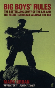 Big Boys' Rules : The SAS and the Secret Struggle Against the IRA, EPUB eBook