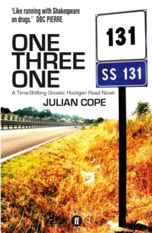One Three One : A Time-Shifting Gnostic Hooligan Road Novel, Paperback / softback Book