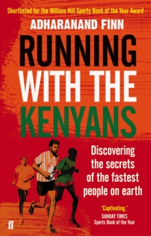 Running with the Kenyans : Discovering the secrets of the fastest people on earth, Paperback / softback Book